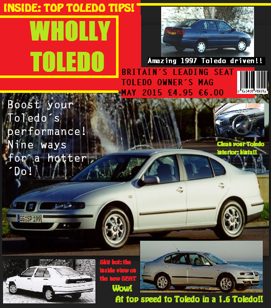 If it doesn't exist, I will invent it. Wholly Toledo is the popular magazine for UK fans of the SEAT Toledo.